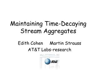 Maintaining Time-Decaying Stream Aggregates