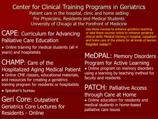 Center for Clinical Training Programs in Geriatrics Patient care in the hospital, clinic and home setting For Physicians