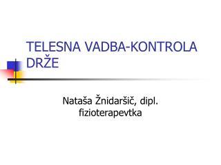 TELESNA VADBA-KONTROLA DRŽE