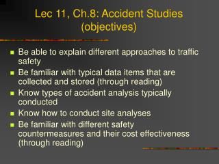 Lec 11, Ch.8: Accident Studies (objectives)