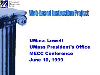 UMass Lowell UMass President's Office MECC Conference June 10, 1999