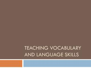 Teaching Vocabulary and Language Skills
