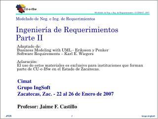 Modelado de Neg. e Ing. de Requerimientos Ingenier ía de Requerimientos Parte II