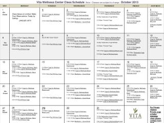 Vita Wellness Center Class Schedule Note:  Classes are subject to change    October 2013