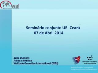 Seminário conjunto  UE-  Ceará         07 de Abril 2014