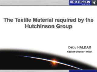 The Textile Material  required by  the Hutchinson Group