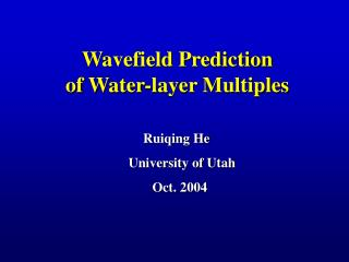 Wavefield Prediction  of Water-layer Multiples