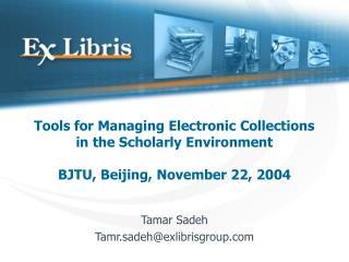 Tamar Sadeh Tamr.sadeh@exlibrisgroup