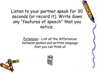 Extension  – List all the differences between spoken and written language that you can think of