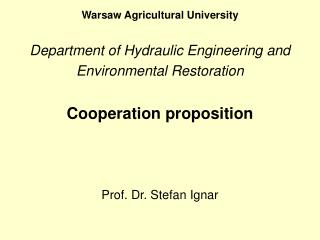 Warsaw Agricultural University Department of Hydraulic Engineering and Environmental  Restoration
