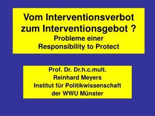 Vom Interventionsverbot zum Interventionsgebot ? Probleme einer Responsibility to Protect