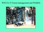 WM Ch 15 Forest management and Wildlife