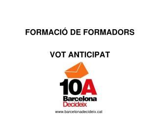 FORMACIÓ DE FORMADORS VOT ANTICIPAT