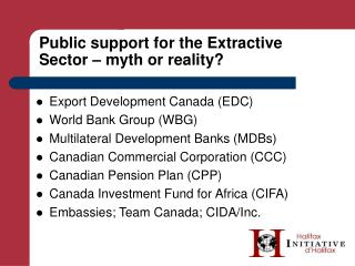 Public support for the Extractive Sector – myth or reality?