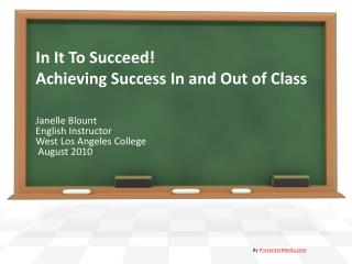 In It To Succeed! Achieving Success In and Out of Class