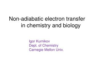 Non-adiabatic electron transfer in chemistry and biology