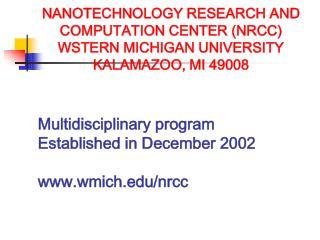 Multidisciplinary program Established in December 2002 wmich/nrcc