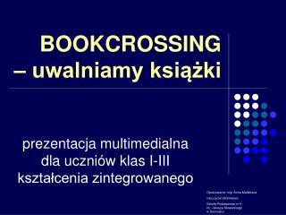 BOOKCROSSING – uwalniamy książki