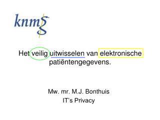 Het veilig uitwisselen van elektronische patiëntengegevens.