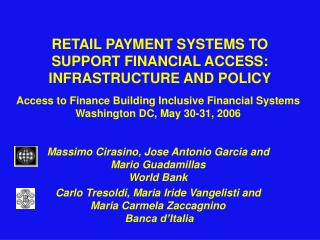 RETAIL PAYMENT SYSTEMS TO SUPPORT FINANCIAL ACCESS:  INFRASTRUCTURE AND POLICY