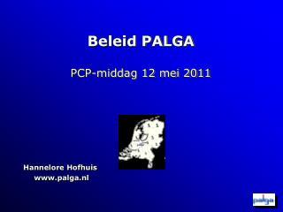 Beleid PALGA PCP-middag 12 mei 2011