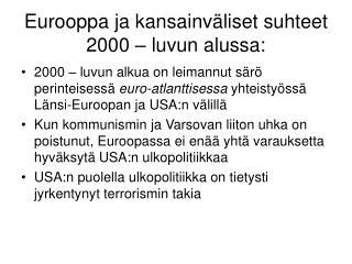 Eurooppa ja kansainv�liset suhteet 2000 � luvun alussa: