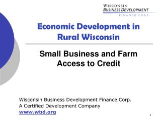 Economic Development in Rural Wisconsin Small Business and Farm Access to Credit