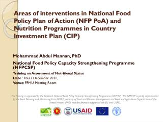 Mohammad Abdul  Mannan , PhD National Food Policy Capacity Strengthening  Programme  (NFPCSP)