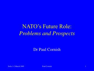 NATO�s Future Role:  Problems and Prospects