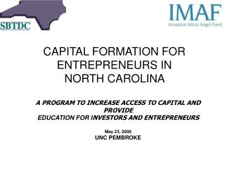 CAPITAL FORMATION FOR ENTREPRENEURS IN NORTH CAROLINA