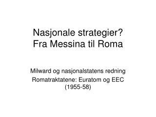 Nasjonale strategier? Fra Messina til Roma