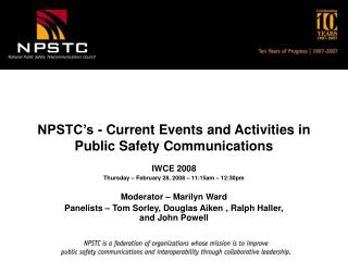 NPSTC s - Current Events and Activities in Public Safety Communications