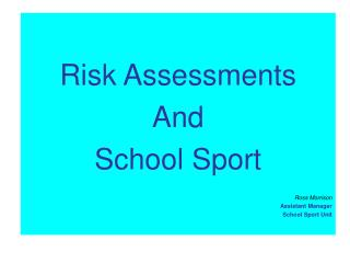 Risk Assessments And School Sport   Ross Morrison Assistant Manager School Sport Unit