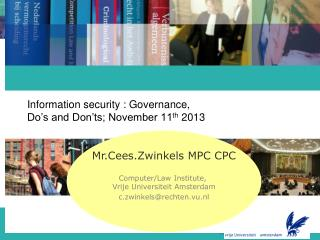 Information security : Governance,                     Do's and Don'ts; November 11 th  2013