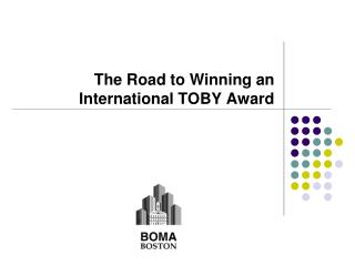 The Road to Winning an International TOBY Award