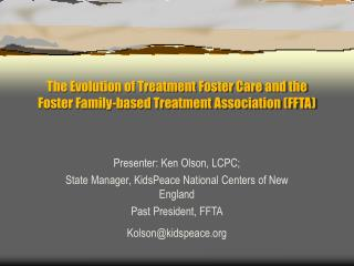 The Evolution of Treatment Foster Care and the Foster Family-based Treatment Association FFTA