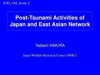 Post-Tsunami Activities of Japan and East Asian Network