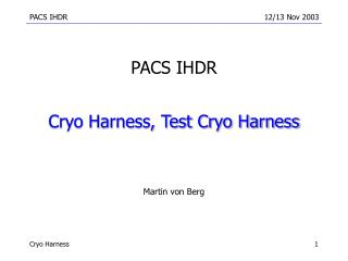 Cryo Harness, Test Cryo Harness