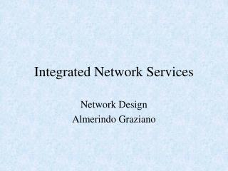 Integrated Network Services