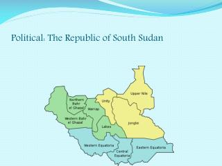 Political: The Republic of South Sudan