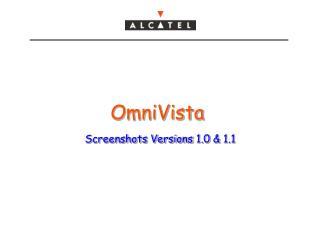 OmniVista Screenshots Versions 1.0 & 1.1