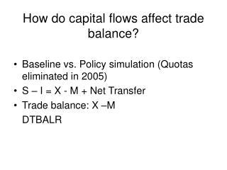 How do capital flows affect trade balance?