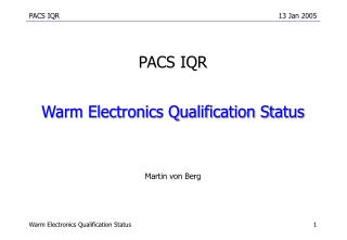 Warm Electronics Qualification Status