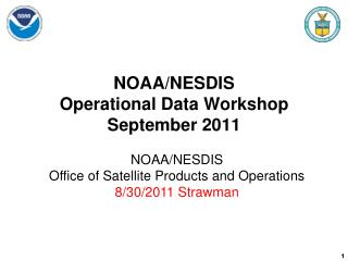 NOAA/NESDIS  Operational Data Workshop September 2011