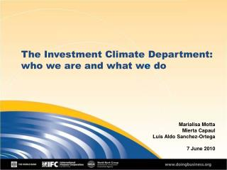 The Investment Climate Department:  who we are and what w e  do