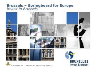 Brussels � Springboard for Europe Invest in Brussels