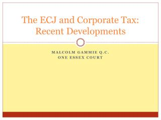 The ECJ and Corporate Tax: Recent Developments