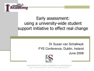 Early assessment:  using a university-wide student support initiative to effect real change