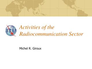 Activities of the Radiocommunication Sector