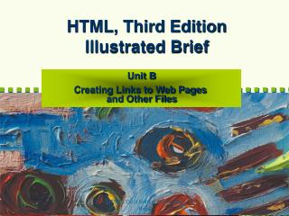 HTML, Third Edition Illustrated Brief